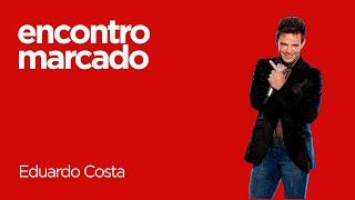 | ENCONTRO MARCADO POSITIVA | Eduardo Costa - Anjo protetor