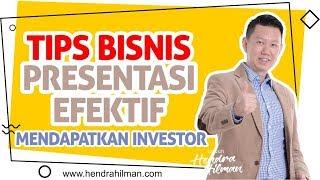 Coach Hendra Hilman - TIPS Bisnis Presentasi EFEKTIF mendapatkan INVESTOR