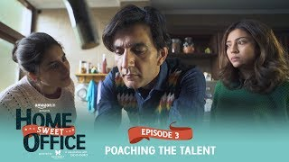 Dice Media | Home Sweet Office (HSO) | Web Series | S01E03 - Poaching The Talent