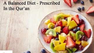 A Balanced Diet in the Quran