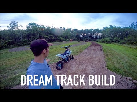 BUILDING OUR DREAM DIRT BIKE TRACK