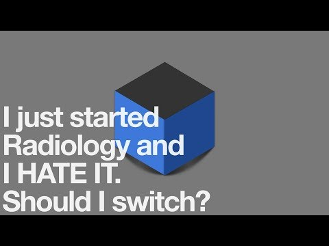 I just started Radiology and I HATE IT.  Should I switch?