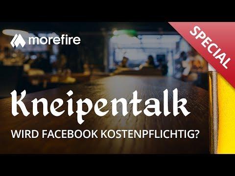 Wird Facebook kostenpflichtig | morefire Kneipentalk Special