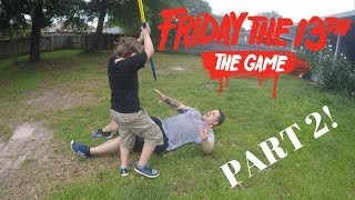 Friday the 13th The Game In Real Life Part 2!