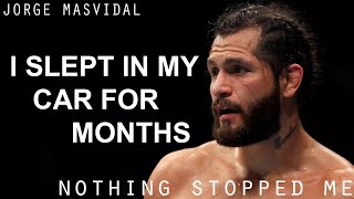 """Jorge Masvidal -Change My Life in 5 minutes-""""I slept in my car for months""""(inspirational Interview)"""