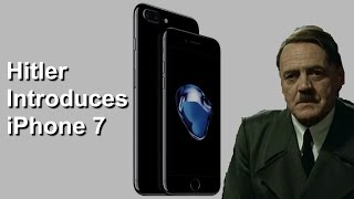 Hitler Introduces iPhone 7