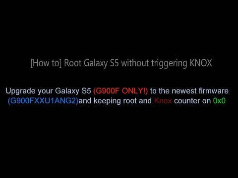 [How to] ROOT Samsung Galaxy S5 without triggering KNOX (0x0) G900FXXU1ANG2