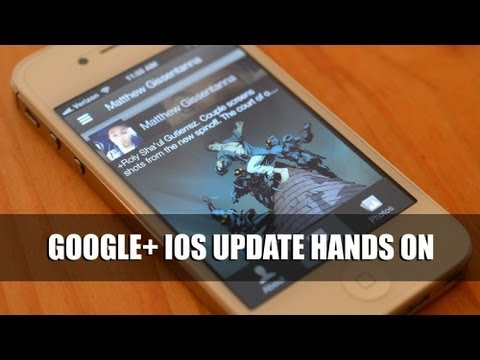 Google+ iOS Update Hands On