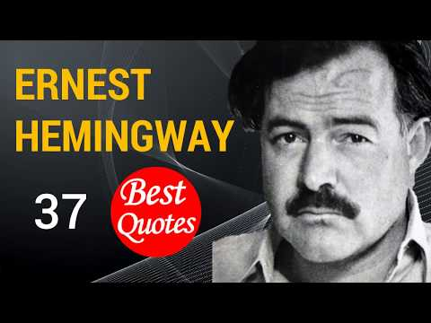 The 37 Best Quotes by Ernest Hemingway!