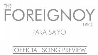 The Foreignoy Trio - Para Sa