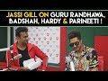 Jassi Gill On Guru RandhawaBadshahHardy Parineeti
