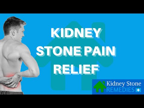 Kidney Stone Pain Relief - Kidney Stone Home Remedies