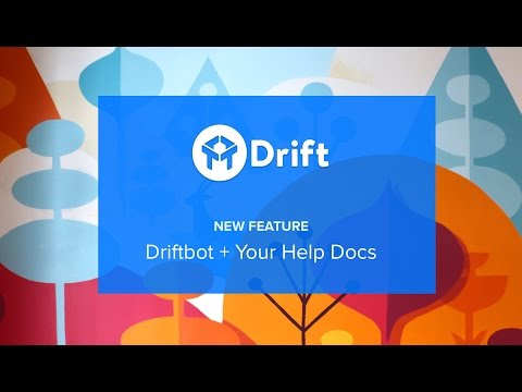 New Feature: Drift Chatbot Integration With Your Help Docs and Knowledge Base