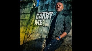 CARRY ME- Kevin Downswell