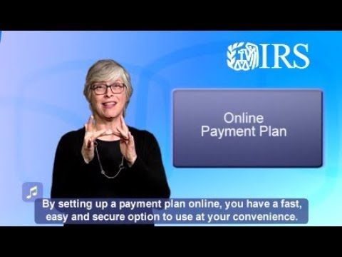 ASL: Need a Payment Plan? Consider Using the Online Payment Agreement Application (Captions & Audio)