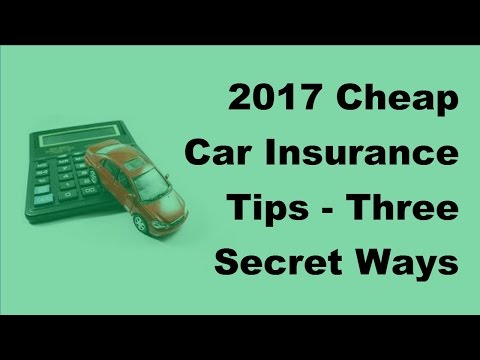 2017 Cheap Car Insurance Tips  | Three Secret Ways To Get Cheaper Car Insurance