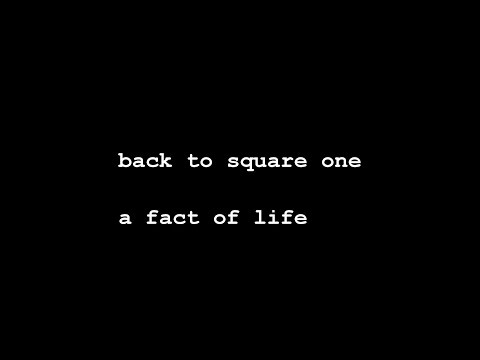 back to square one a fact of life