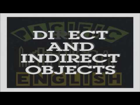 CLASS #6 DIRECT AND INDIRECT OBJECTS