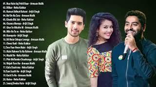 अरमान मलिक, नेहा कक्कड़, अरिजीत सिंह का सर्वश्रेष्ठ गीत संग्रह | नवीनतम बॉलीवुड रोमांटिक गाने