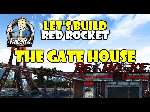 Fallout 4 Let's Build - Red Rocket - Build a Gate House - Fallout 4 PC Modded Settlement Building