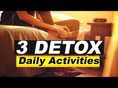 3 Daily Activities: That Detox And Cleanse The Body (2018)
