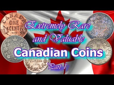 Most Rare and Valuable Canadian Coins Worth a Lot of Money Part 1 of 3