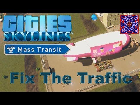 Cities Skylines Mass Transit Update :: Fix The Traffic Scenario : Complete