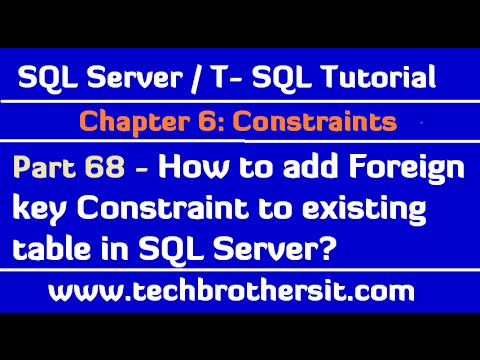 How to add Foreign key Constraint to existing table in SQL Server-SQL Server/TSQL Tutorial Part 68