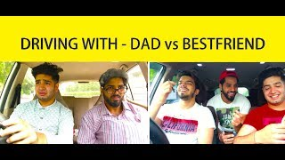 DRIVING WITH DAD vs DRIVING WITH BESTFRIEND || JaiPuru