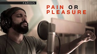 Farhan - Pain or Pleasure (Official Music Video)