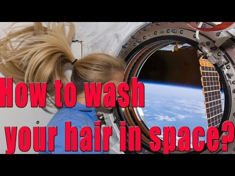Нow to wash your hair in space?