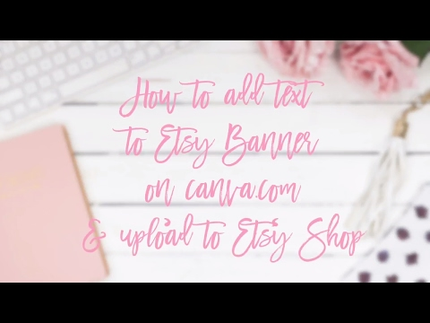 How to add text to a Styled Stock Etsy Banner on canva com and upload to etsy shop