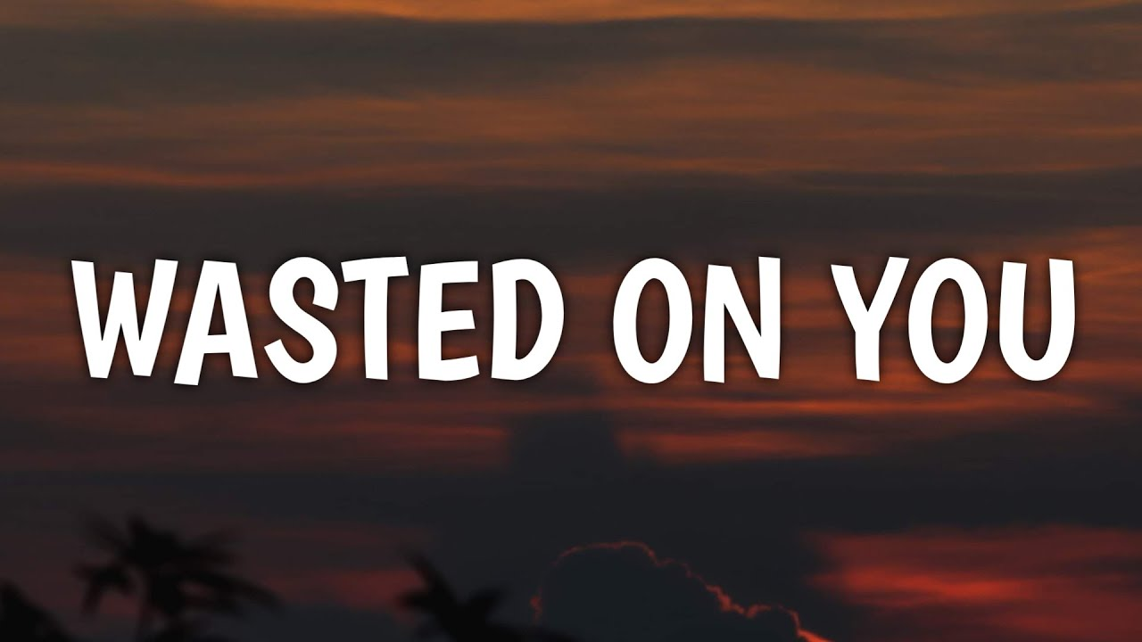 Morgan Wallen – Wasted On You