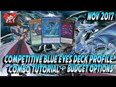 YU-GI-OH! *EPIC* COMPETITIVE BLUE EYES DECK PROFILE + COMBO TUTORIAL & BUDGET OPTIONS (NOV 2017)