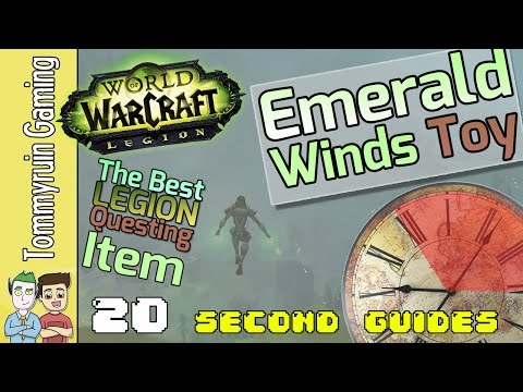20 Second Guides: The Emerald Winds Toy - THE BEST LEGION ITEM FOR QUESTING!