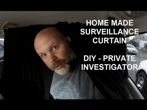 Home Made Surveillance Curtains - Private Investigator DIY