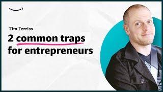 Tim Ferriss - 2 traps for entrepreneurs - Insights for Entrepreneurs - Amazon