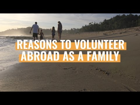 Reasons To Volunteer Abroad As Family