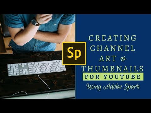 How to create YouTube Channel Art and Thumbnails Using Adobe Spark Post