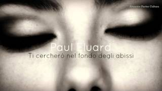 Paul Eluard - Ti Cercherò Nel Fondo Degli Abissi - Lettura Di Andrea Tuzio (full Hd)