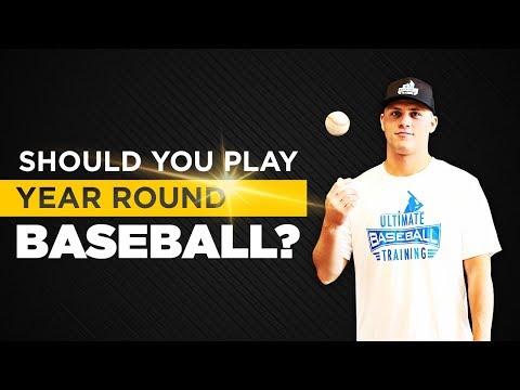 SHOULD YOU PLAY YEAR-ROUND BASEBALL?