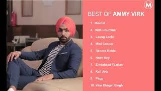 Best of Ammy Virk | Ammy Virk Audio Jukebox | Ammy Virk All time Hit Songs | Punjabi Hit Songs