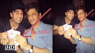 Shah Rukh PAYS Rs 5000 to Ranbir – Here's Proof