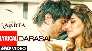Atif Aslam : Darasal Video With Lyrics | Raabta | Sushant Singh Rajput & Kriti Sanon