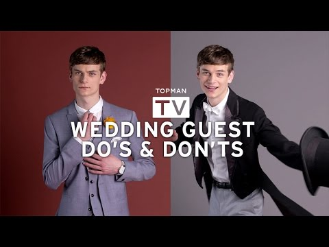 THE WEDDING GUEST: DO'S AND DON'TS