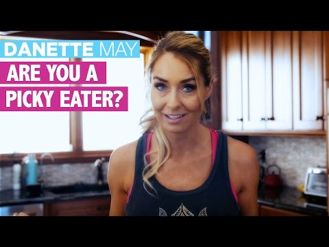 What To Do If You Are A Picky Eater? | Danette May