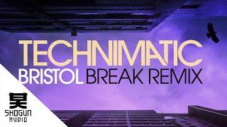 Technimatic - Bristol (Break Remix)