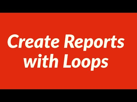 Create Reports with Loops