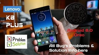 Lenovo k8 Plus Changes After Oreo Update | क्या improve हुआ