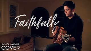 Journey - Faithfully (Boyce Avenue acoustic cover) on Spotify & Apple